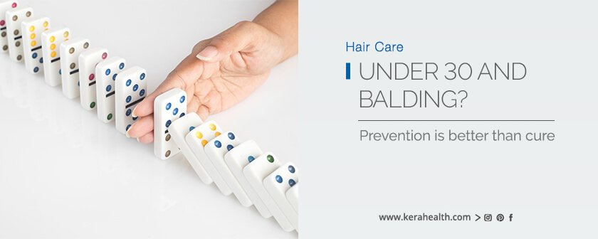 Under 30 and balding? Prevention is better than cure