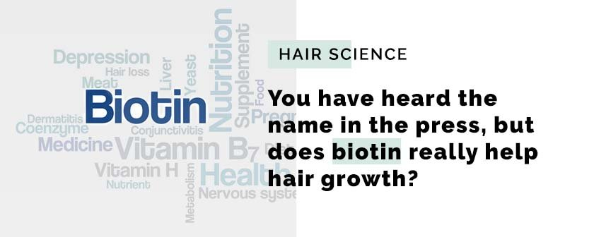 You have heard the name in the press, but does biotin really help hair growth?