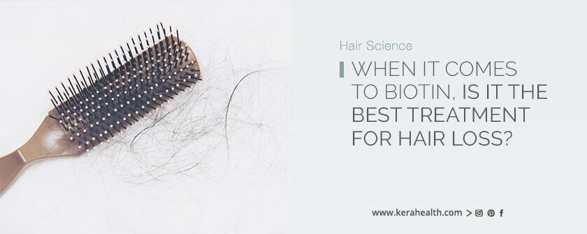 When it comes to biotin, is it the best treatment for hair loss?