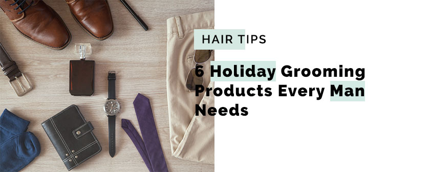 6 Holiday Grooming Products Every Man Needs