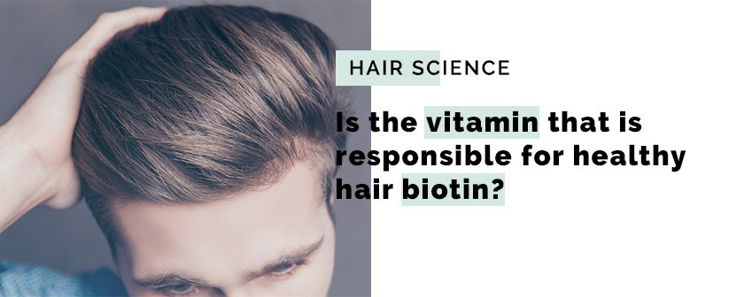 Is the vitamin that is responsible for healthy hair biotin?