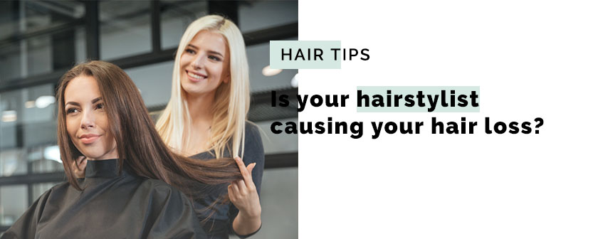 Is your hairstylist causing your hair loss?