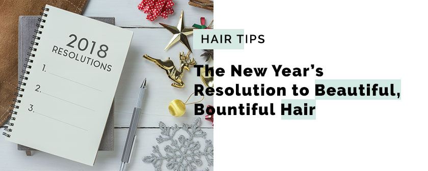 The New Year's Resolution to Beautiful, Bountiful Hair