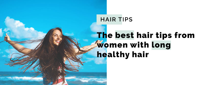 The best hair tips from women with long healthy hair