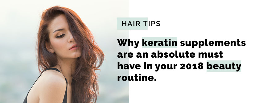 Why keratin supplements are an absolute must have in your beauty routine