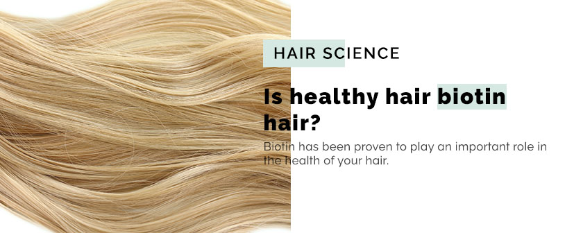 Is healthy hair biotin hair?
