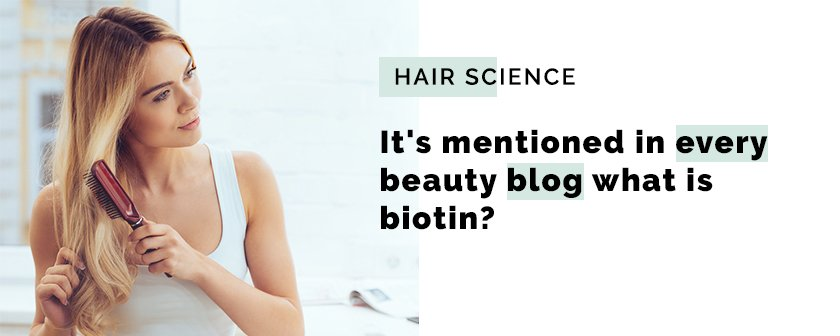 It's mentioned in every beauty blog- what is biotin?