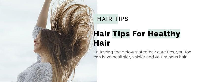 Hair Tips For Healthy Hair