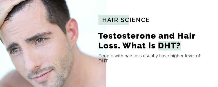 Testosterone and Hair Loss. What is DHT?
