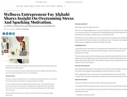In the press – Wellness Entrepreneur Fay Afghahi Shares Insight On Overcoming Stress And Sparking Motivation.